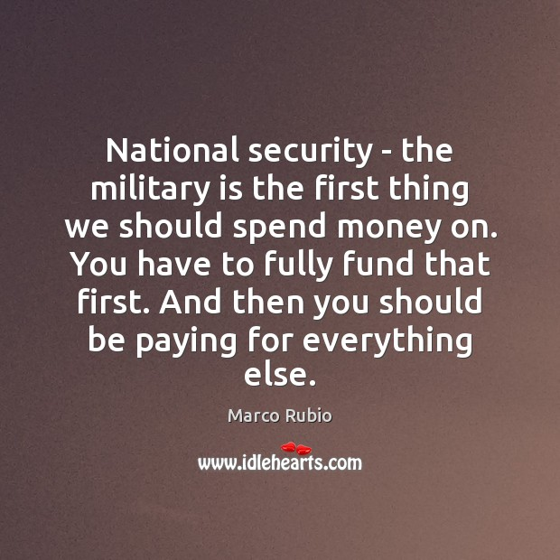 Image, National security – the military is the first thing we should spend