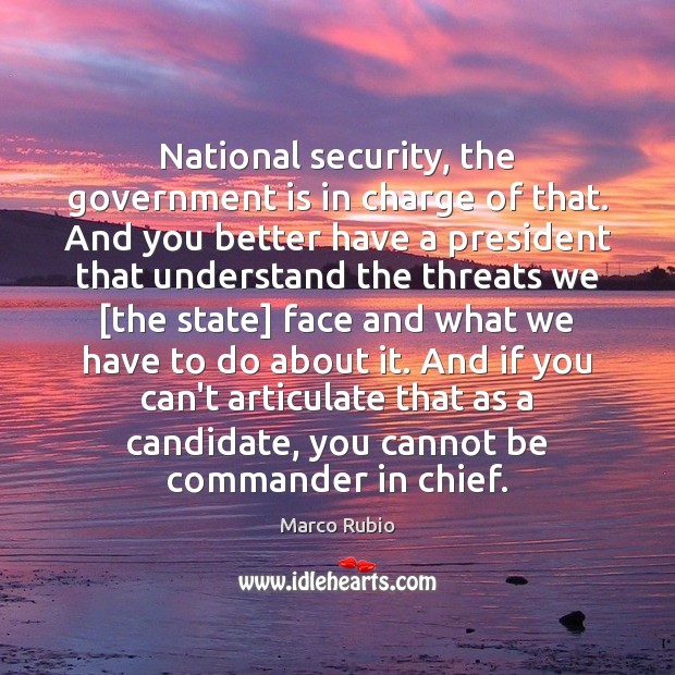 Image, National security, the government is in charge of that. And you better