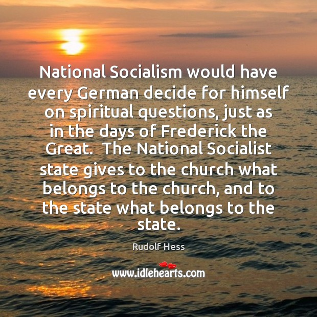 National Socialism would have every German decide for himself on spiritual questions, Image