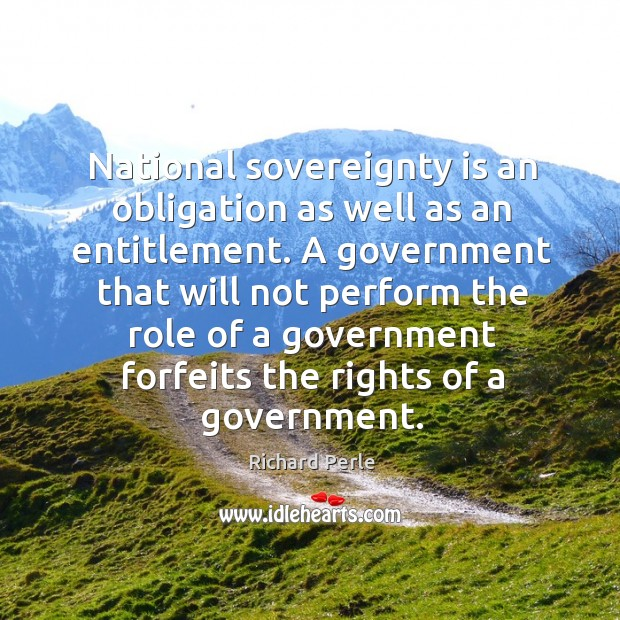 National sovereignty is an obligation as well as an entitlement. Image