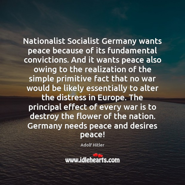 Nationalist Socialist Germany wants peace because of its fundamental convictions. And it Image