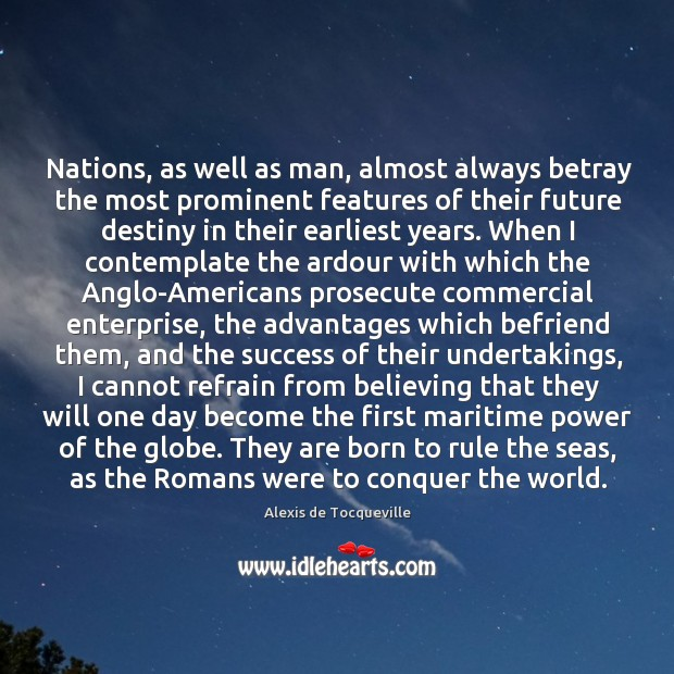 Nations, as well as man, almost always betray the most prominent features Image
