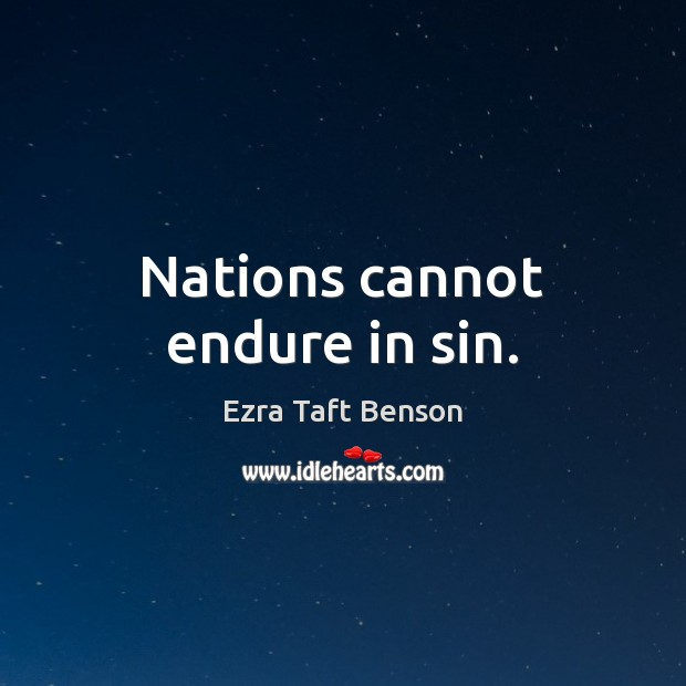 Image, Nations cannot endure in sin.