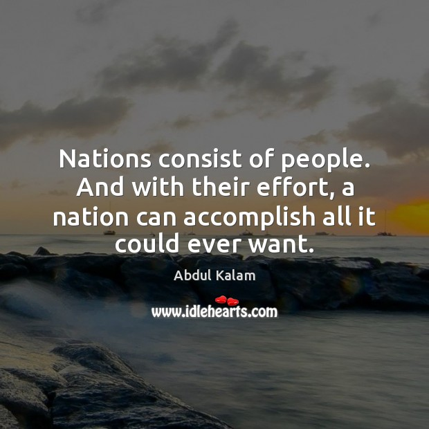 Nations consist of people. And with their effort, a nation can accomplish Image