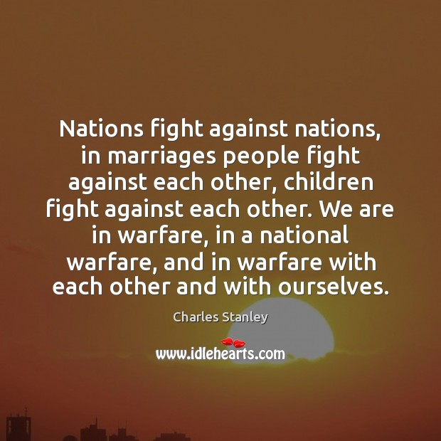 Nations fight against nations, in marriages people fight against each other, children Image
