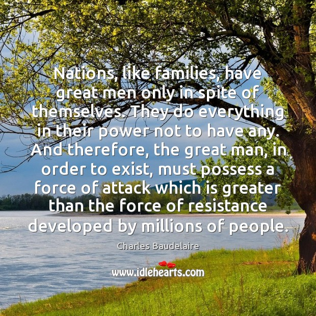 Image, Nations, like families, have great men only in spite of themselves. They