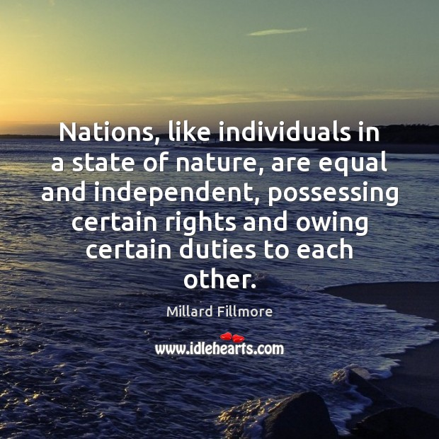Nations, like individuals in a state of nature, are equal and independent, Image