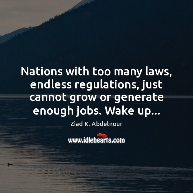 Image, Nations with too many laws, endless regulations, just cannot grow or generate