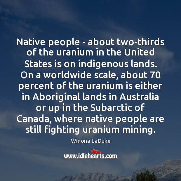 Image, Native people – about two-thirds of the uranium in the United States