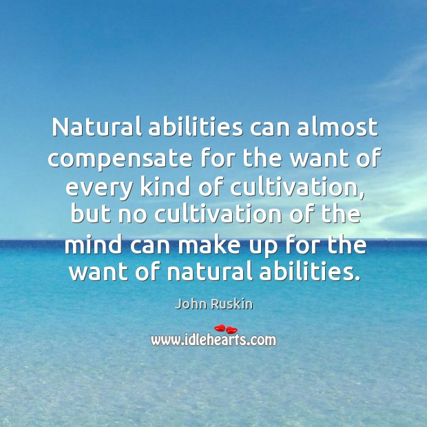 Image, Natural abilities can almost compensate for the want of every kind of cultivation