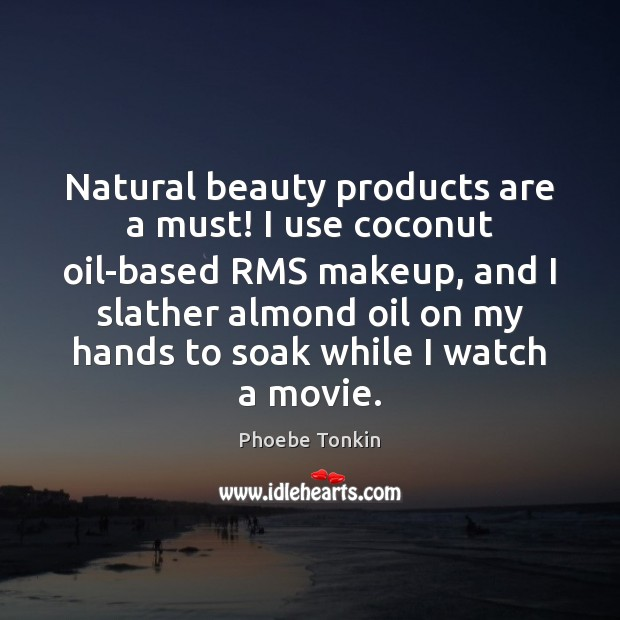 Image, Natural beauty products are a must! I use coconut oil-based RMS makeup,