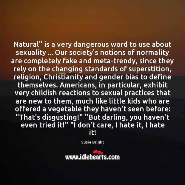 """Natural"""" is a very dangerous word to use about sexuality … Our society's Image"""