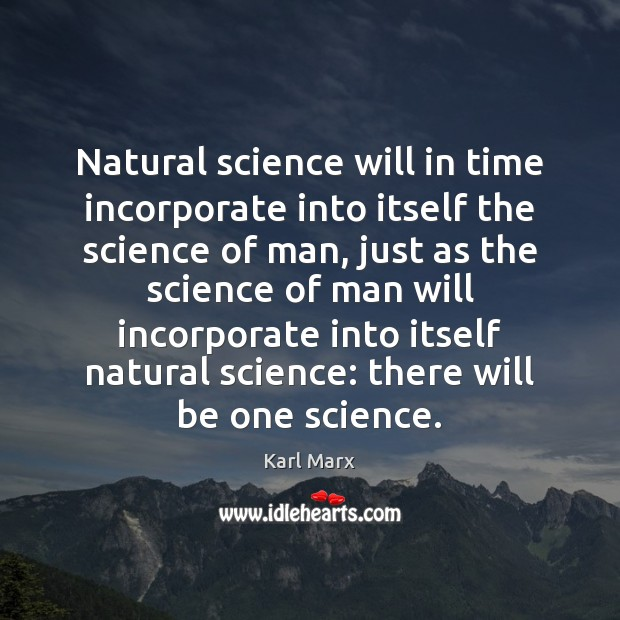 Natural science will in time incorporate into itself the science of man, Image