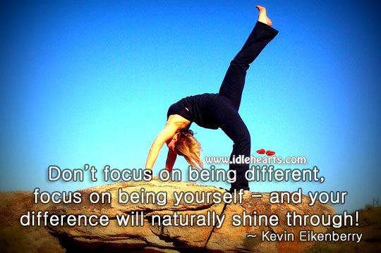 Focus on being yourself Image
