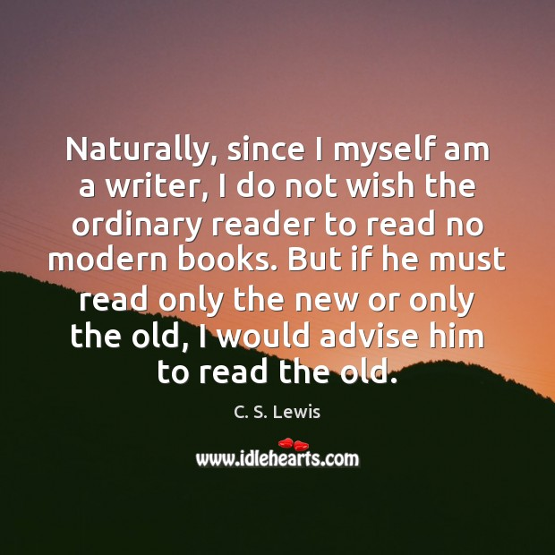 Naturally, since I myself am a writer, I do not wish the Image