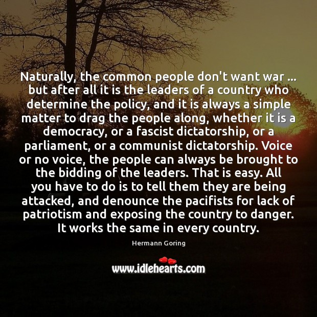 Naturally, the common people don't want war … but after all it is Hermann Goring Picture Quote