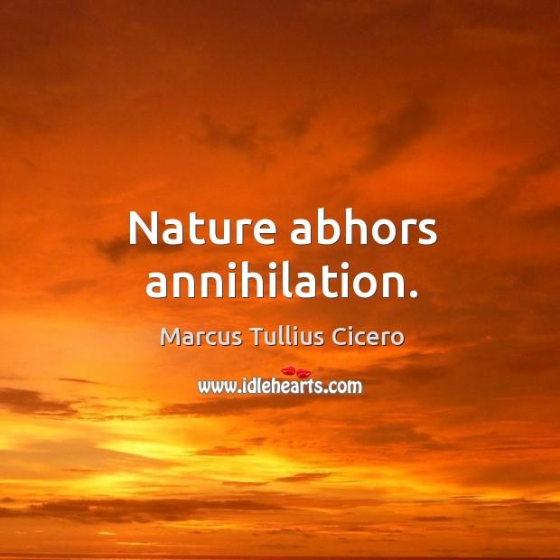 Image, Nature abhors annihilation.