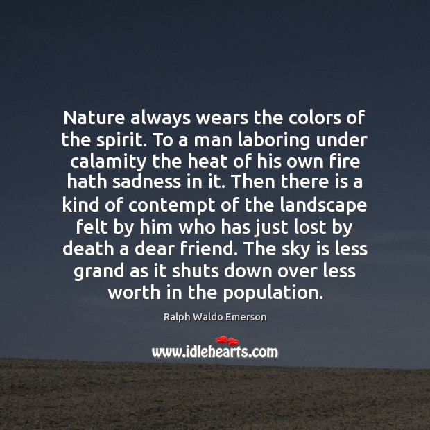 Nature always wears the colors of the spirit. To a man laboring Image
