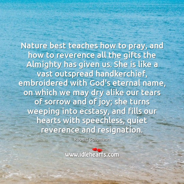 Image, Nature best teaches how to pray, and how to reverence all the
