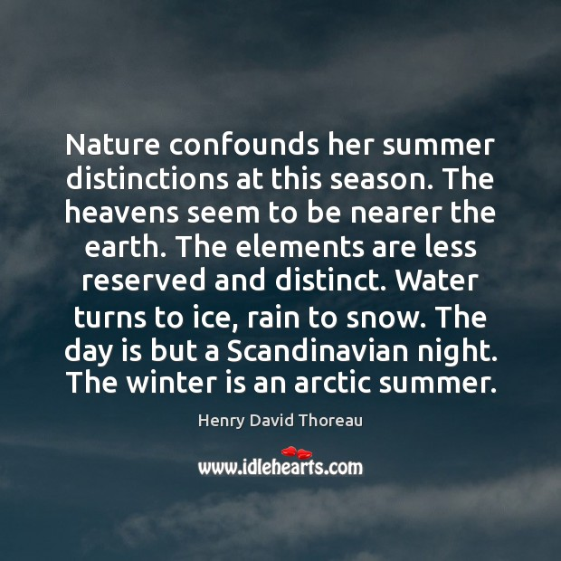Nature confounds her summer distinctions at this season. The heavens seem to Image