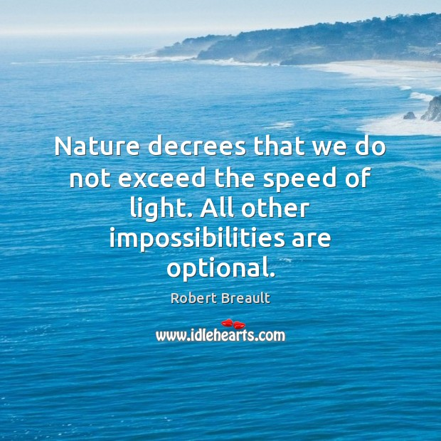 Image, Nature decrees that we do not exceed the speed of light. All