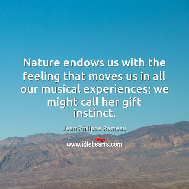 Nature endows us with the feeling that moves us in all our Image
