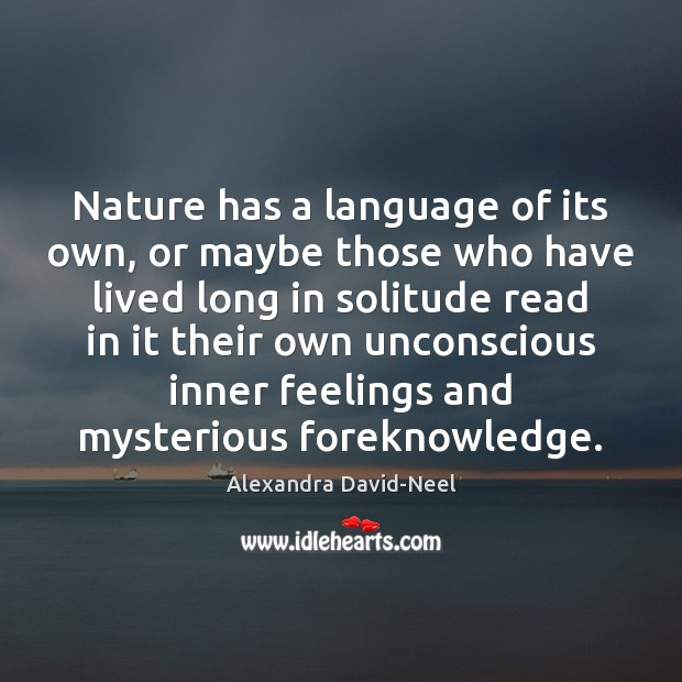 Image, Nature has a language of its own, or maybe those who have