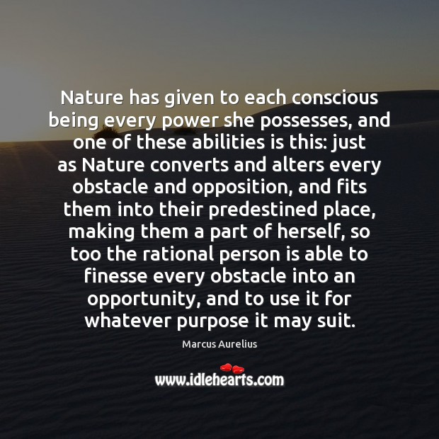 Nature has given to each conscious being every power she possesses, and Image