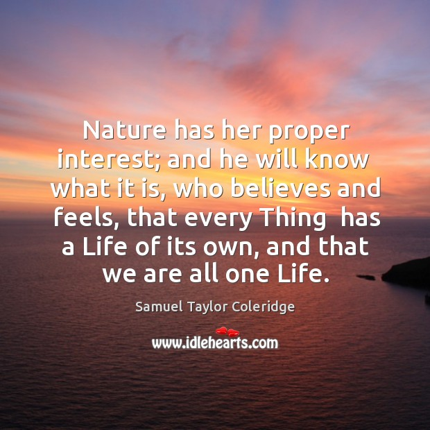 Nature has her proper interest; and he will know  what it is, Image