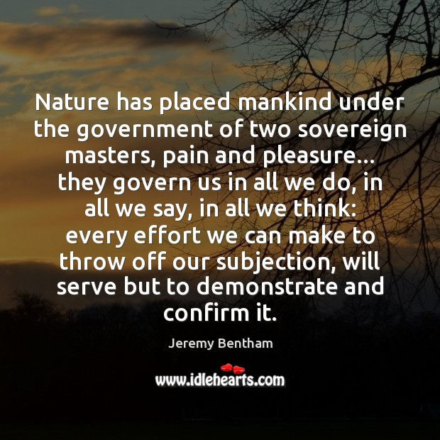 Nature has placed mankind under the government of two sovereign masters, pain Image