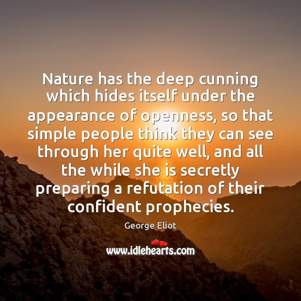 Nature has the deep cunning which hides itself under the appearance of Image