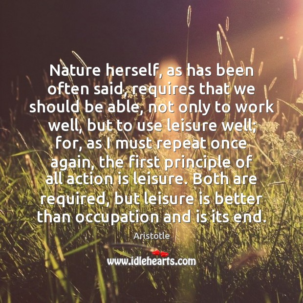 Image, Nature herself, as has been often said, requires that we should be