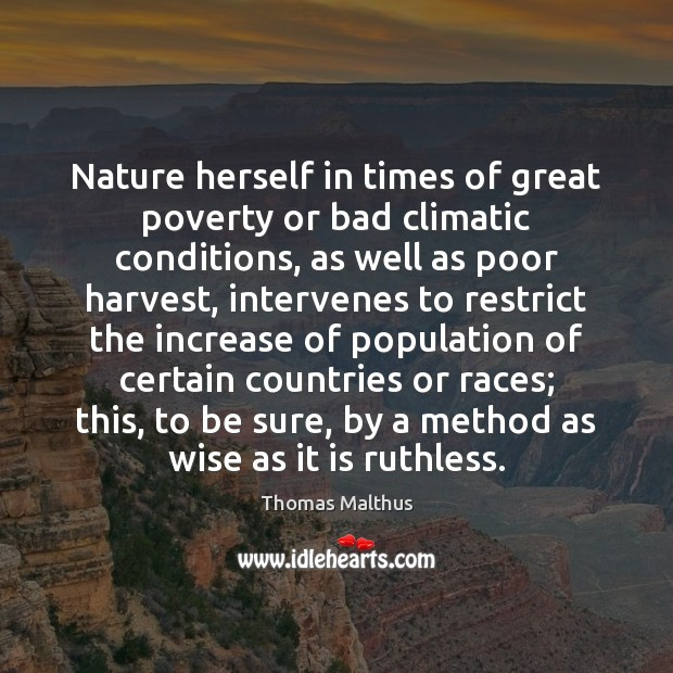 Nature herself in times of great poverty or bad climatic conditions, as Image
