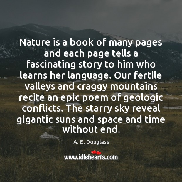 Image, Nature is a book of many pages and each page tells a