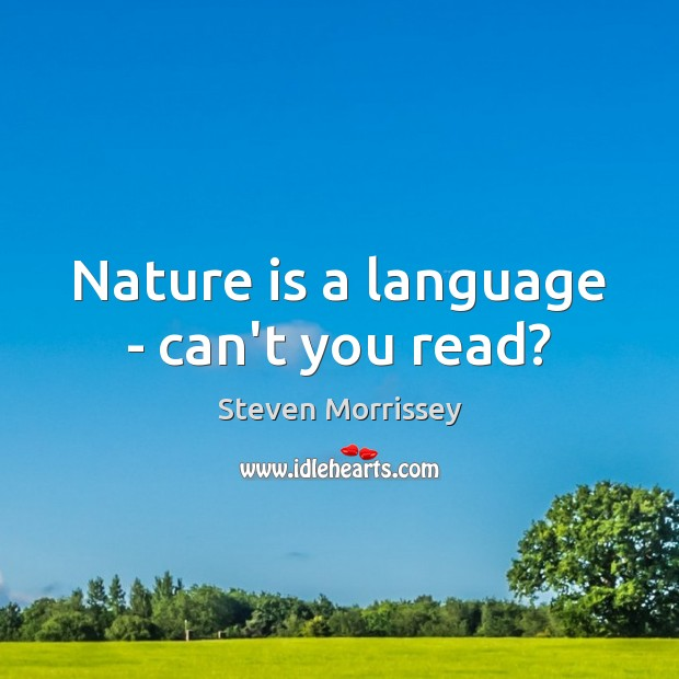 Image, Nature is a language – can't you read?