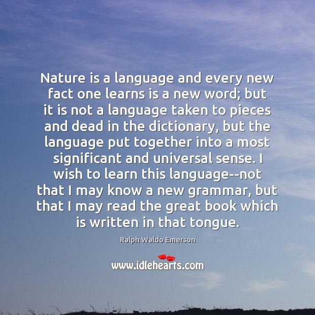 Nature is a language and every new fact one learns is a Image