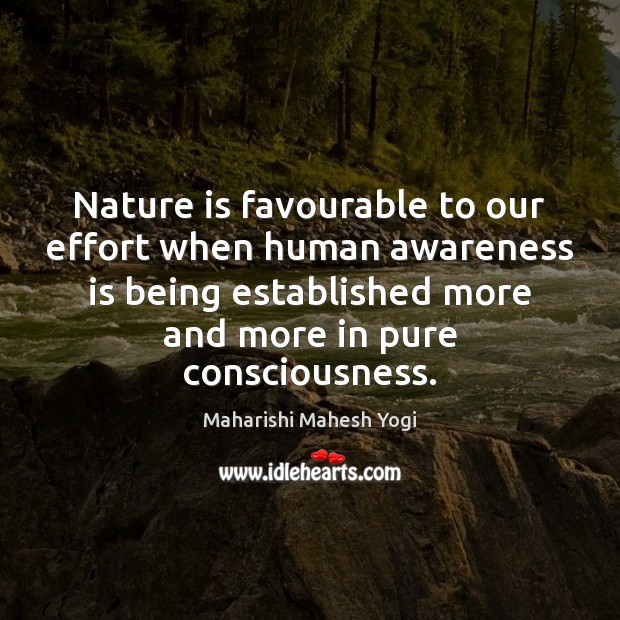 Nature is favourable to our effort when human awareness is being established Image