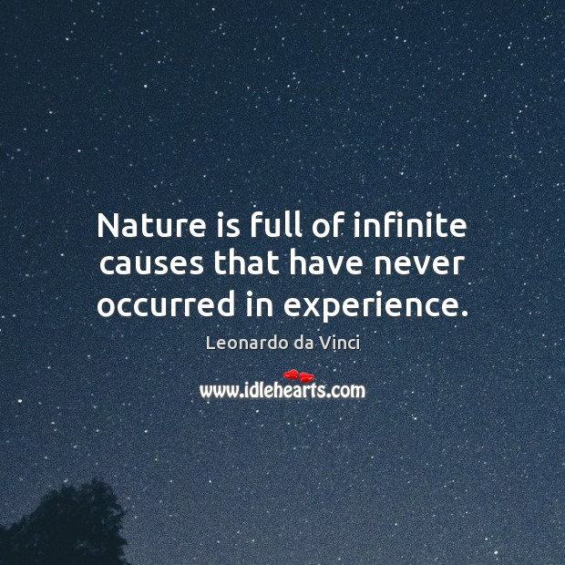 Nature is full of infinite causes that have never occurred in experience. Image