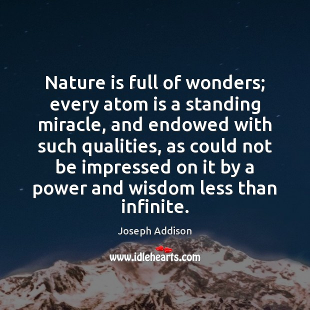Nature is full of wonders; every atom is a standing miracle, and Image