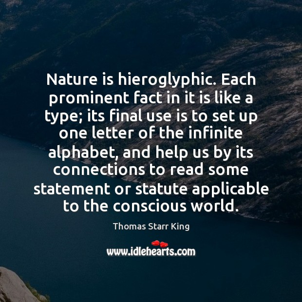 Nature is hieroglyphic. Each prominent fact in it is like a type; Image