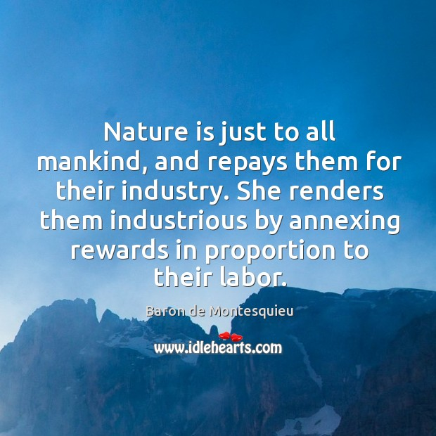 Image, Nature is just to all mankind, and repays them for their industry.