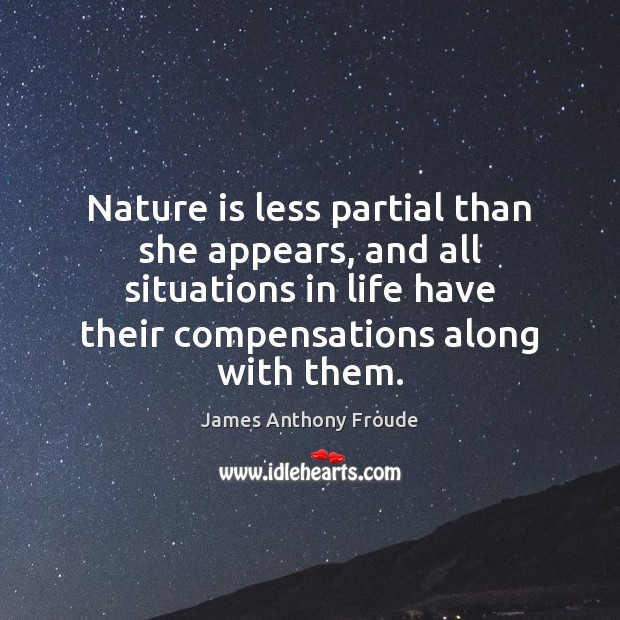 Image, Nature is less partial than she appears, and all situations in life