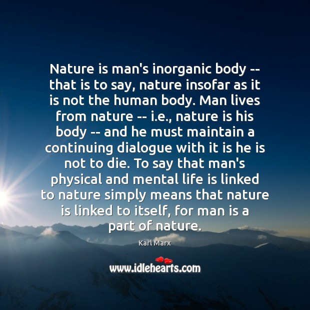 Image, Nature is man's inorganic body — that is to say, nature insofar