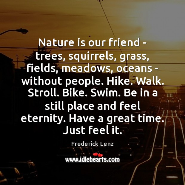 Nature is our friend – trees, squirrels, grass, fields, meadows, oceans – Image