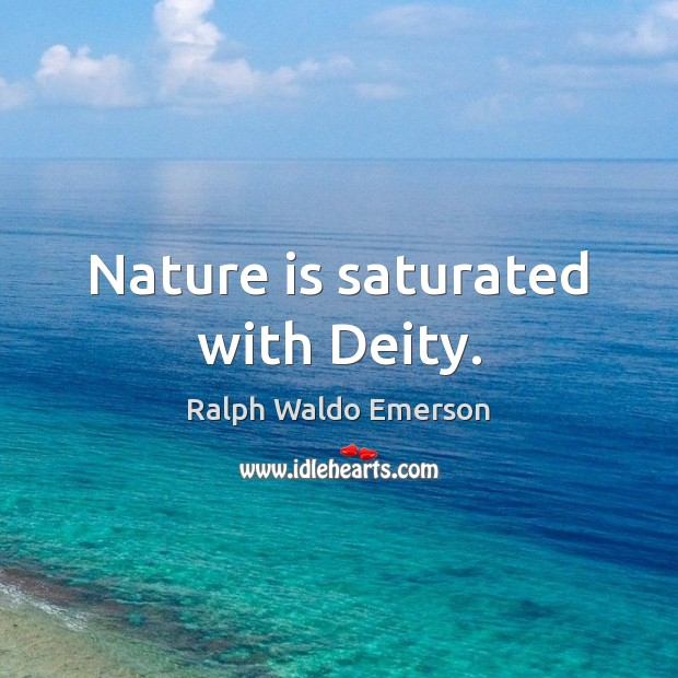 Nature is saturated with Deity. Image