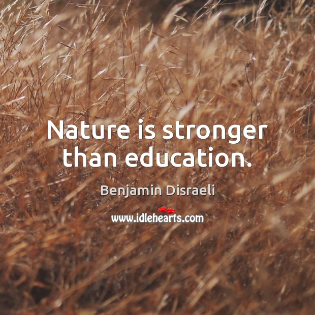 Nature is stronger than education. Image