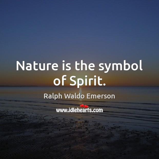 Image, Nature is the symbol of Spirit.