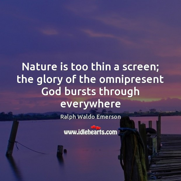 Image, Nature is too thin a screen; the glory of the omnipresent God bursts through everywhere