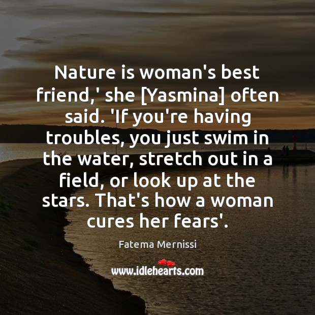 Nature is woman's best friend,' she [Yasmina] often said. 'If you're Image