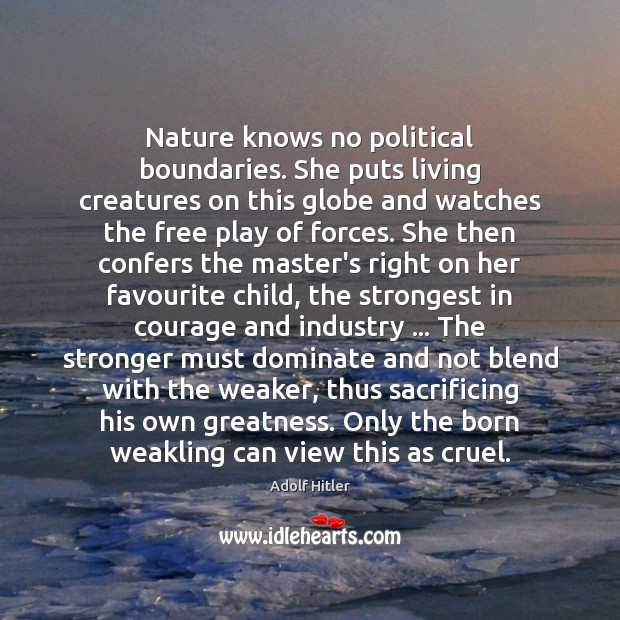 Nature knows no political boundaries. She puts living creatures on this globe Image